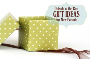outside-of-the-box-gift-ideas-for-new-parents-e1361771930669
