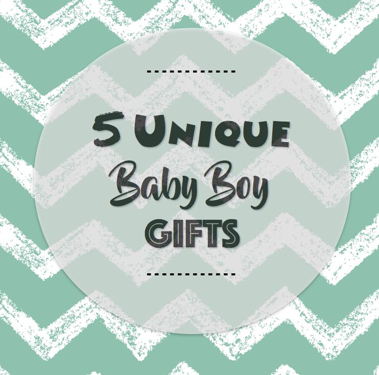 5 Unique Baby Boy Gifts